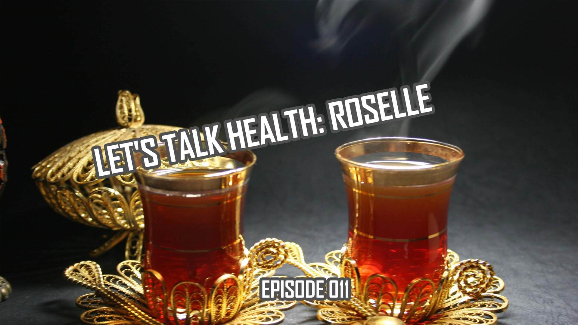 Let's Talk Health: Roselle History and Health Effects (011)