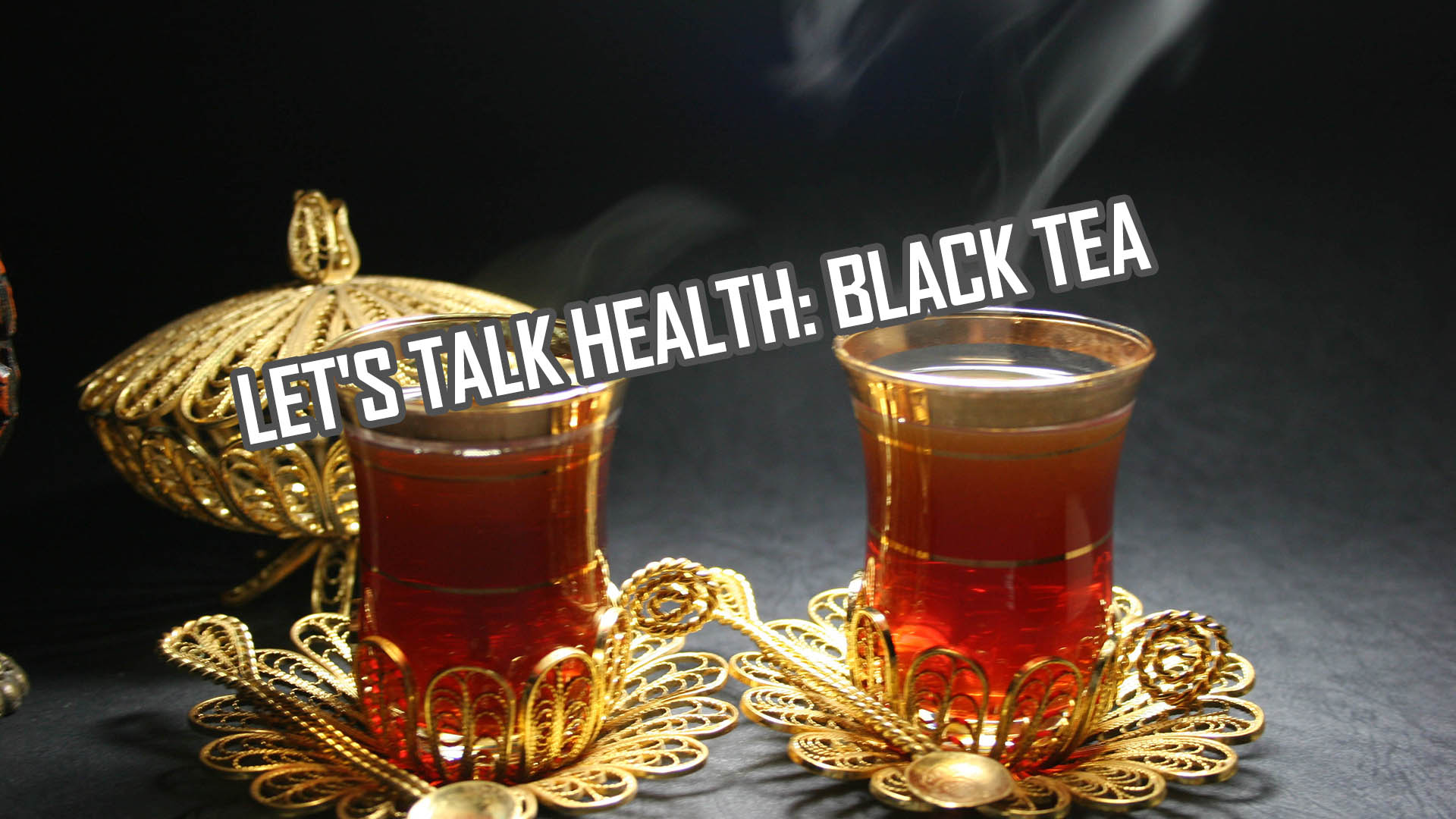 Black Tea Health Benefits